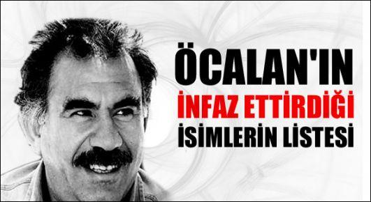 Öcalan'ın infaz ettirdiği isimlerin listesi