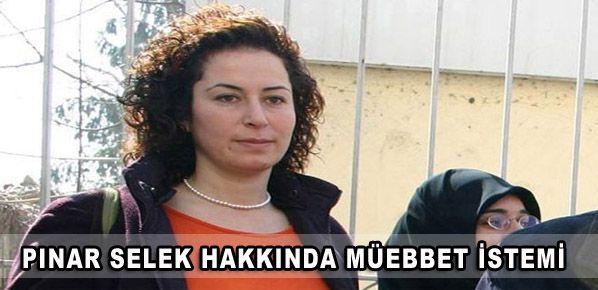 Pınar Selek hakkında müebbet istemi