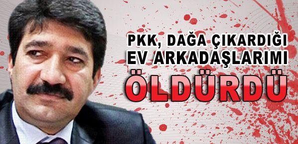 PKK, dağa çıkardığı ev arkadaşlarımı öldürdü