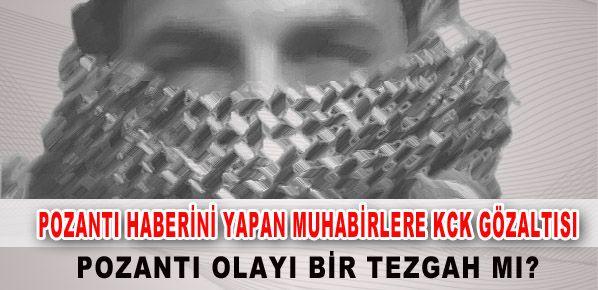Pozantı haberini yapan muhabirlere KCK gözaltısı