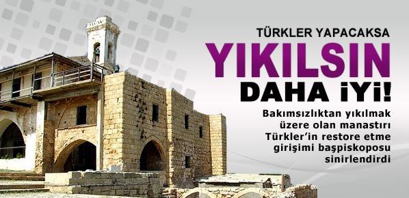 """Rum Başpiskopos, """"Türkler yapacaksa, yıkılsın daha iyi"""""""