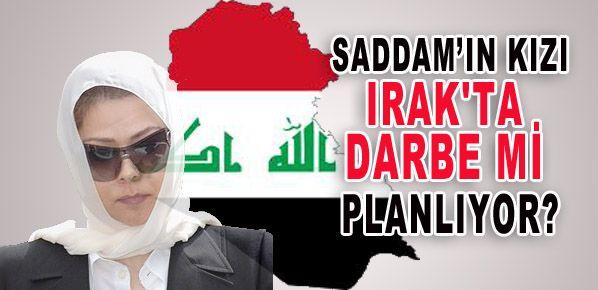 Saddam'ın Kızı Irak'ta Darbe mi Planlıyor?