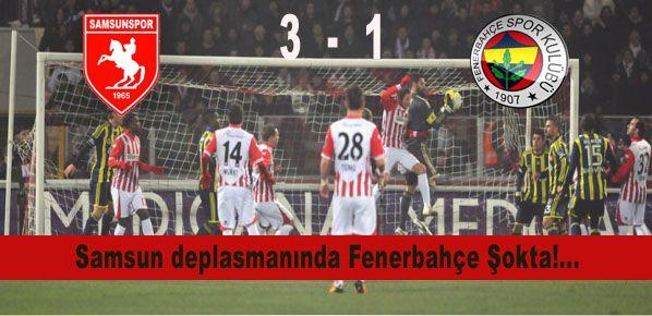 Samsun deplasmanında Fenerbahçe Şokta!...