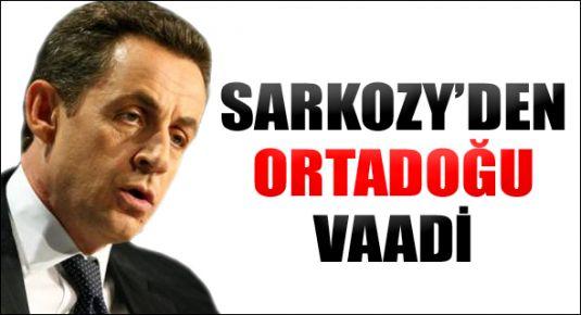 Sarkozy'den Ortadoğu vaadi