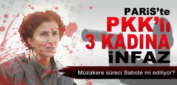 Süreç engellenmek mi isteniyor.... Paris'te PKK'lı 3 kadına infaz