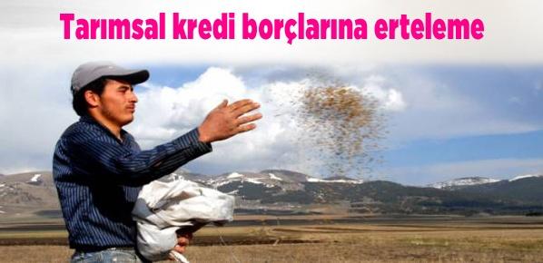 Tarımsal kredi borçlarına erteleme