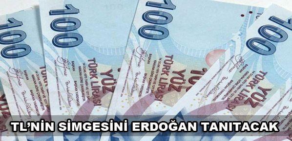 TL'nin simgesini Erdoğan tanıtacak