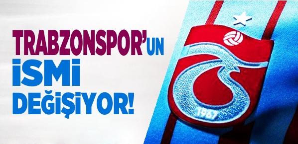 Trabzonspor'un ismi değişiyor mu?