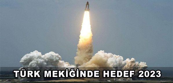 Türk mekiğinde hedef 2023