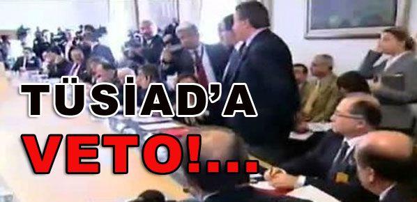 TÜSİAD'a veto