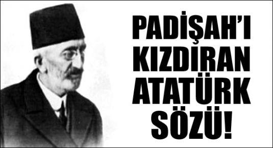 Vahdettin'i kızdıran 'Atatürk' sözü!