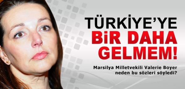 Valerie Boyer: Türkiye'ye bir daha gitmem