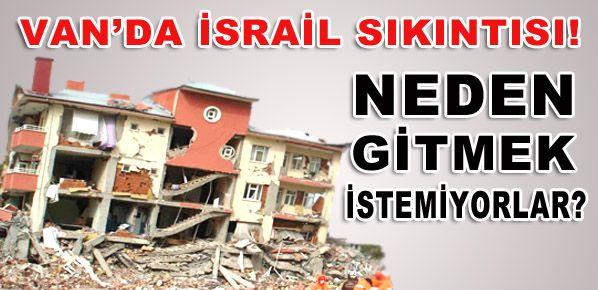 Van'da İsrail sıkıntısı