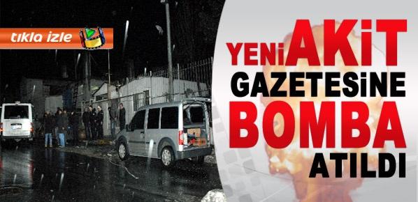 Yeni Akit Gazetesi'ne bomba atıldı...