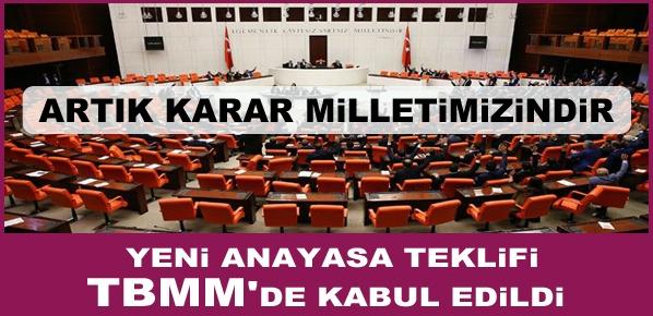 Yeni anayasa teklifi TBMM'de kabul edildi