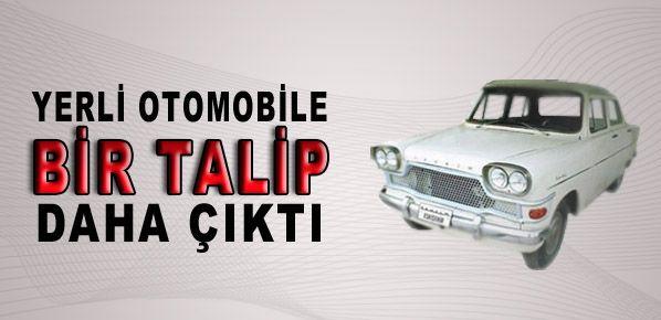 Yerli otomobilin yeni talibi